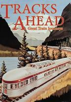 Tracks Ahead - Great Train Journeys