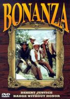 Bonanza - Desert Justice/Badge Without Honor