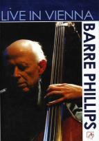 Barre Phillips - Live In Vienna