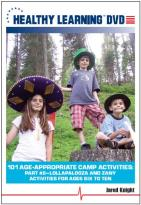 101 Age-Appropriate Camp Activities, Part 2 - Lollapalooza And Zany Activities For Age Six To Ten