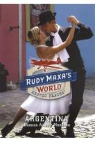 Rudy Maxa's World: Exotic Places: Argentina