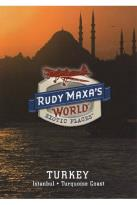 Rudy Maxa's World: Exotic Places: Turkey