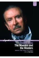 Claudio Arrau - The Maestro and the Masters