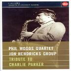 Phil Woods Quartet/Jon Hendricks Group: Tribute to Charlie Parker