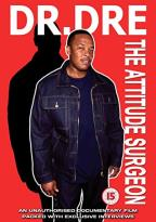 Dr. Dre: The Attitude Surgeon