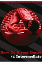 How to Street Dance: #1 Intermediate