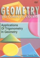 Geometry - The Complete Course - Lesson 22: Applications of Trigonometry in Geometry