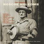 Legacy Of Roscoe Holcomb