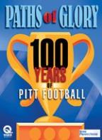 Paths Of Glory - 100 Years Of Pitt Football