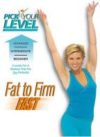 Pick Your Level - Fat To Firm Fast