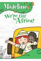 Madeline: We're Off To Africa