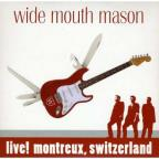 Wide Mouth Mason: Live! Montreux, Switzerland