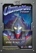 Ultraman Tiga - Vol. 3: Guts Headquarters Under Attack