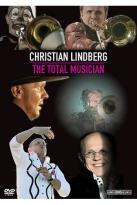 Christian Lindberg - The Total Musician