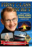 First Class Ticket - The Complete Doug Jones Travelogue Collection