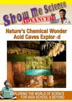 Show Me Science Advanced: Nature's Chemical Wonder - Acid Caves Explored