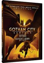 Gotham City Serials: Batman (1943)/Batman and Robin (1949)