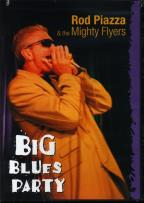 Rod Piazza and the Mighty Flyers - Big Blues Party
