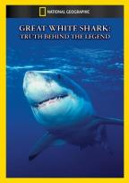 National Geographic - Great White Shark: The Truth About the Legend