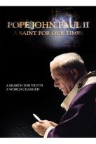 Pope John Paul II - A Saint for Our Times