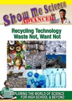 Show Me Science Advanced: Recycling Technology - Waste Not, Want Not