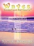 Waves - Soothing Scriptures: Christian Retreats