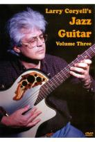 Larry Coryell's Jazz Guitar, Vol. 3