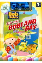 Bob the Builder - Building Bobland Bay