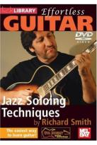 Lick Library: Effortless Guitar - Jazz Soloing Techniques