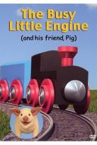 Busy Little Engine (And His Friend, Pig)