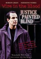 Wire In The Blood - Justice Painted Blind