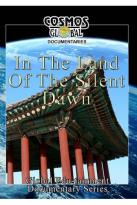 Cosmos Global Documentaries: In the Land of the Silent Dawn - South Korea