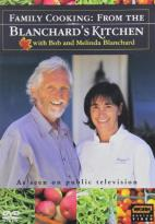 Family Cooking: From the Blanchard's Kitchen with Bob and Melinda Blanchard