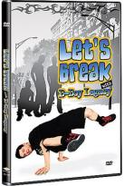 Let's Break with B-Boy Legacy