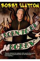 Bobby Slayton: Born to Be Bobby