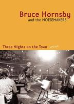 Bruce Hornsby and the Noisemakers - Three Nights on the Town