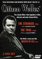 Citizen Welles: The Stranger/The Trial/Hearts of Age