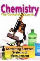 Chemistry - The Complete Course - Lesson 6: Converting Between Systems of Measurement