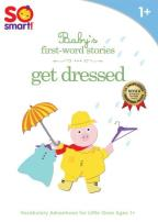So Smart!: Baby's First-Word Stories - Get Dressed