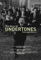 Undertones - Teenage Kicks: The Story Of The Undertones