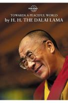 Towards a Peaceful World by H.H. The Dalai Lama