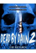Dead by Dawn/Dead by Dawn 2: The Return