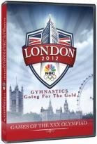 Games of the XXX Olympiad: London 2012 - Gymnastics: Going for the Gold