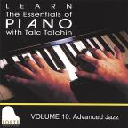 Learn the Essentials of Piano with Talc Tolchin, Vol. 10: Advanced Jazz
