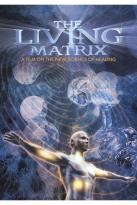 Living Matrix: A Film On The New Science Of Healing