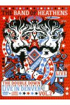 Band of Heathens: The Double Down - Live in Denver, Vol. 2