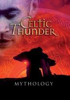 Celtic Thunder: Mythology