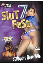 Slutfest Part 7 - Strippers Gone Wild