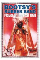 Bootsy's Rubber Band: Player of the Year 1978