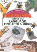 Tell Me Why, Vol. 27: Language, Fine Arts & Music